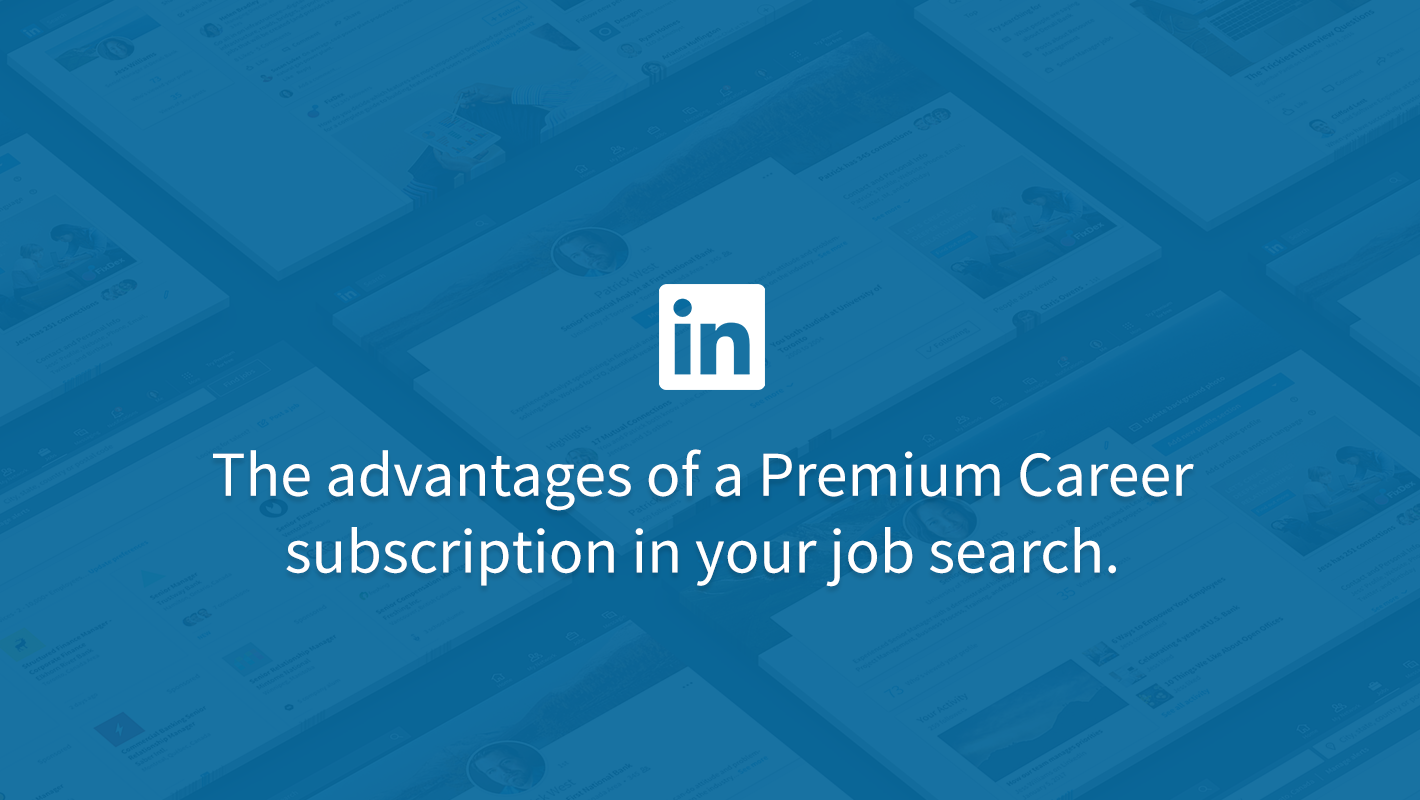 Tuesday Tips: Kick Your Job Search Up A Notch With Premium Career |  Official LinkedIn Blog