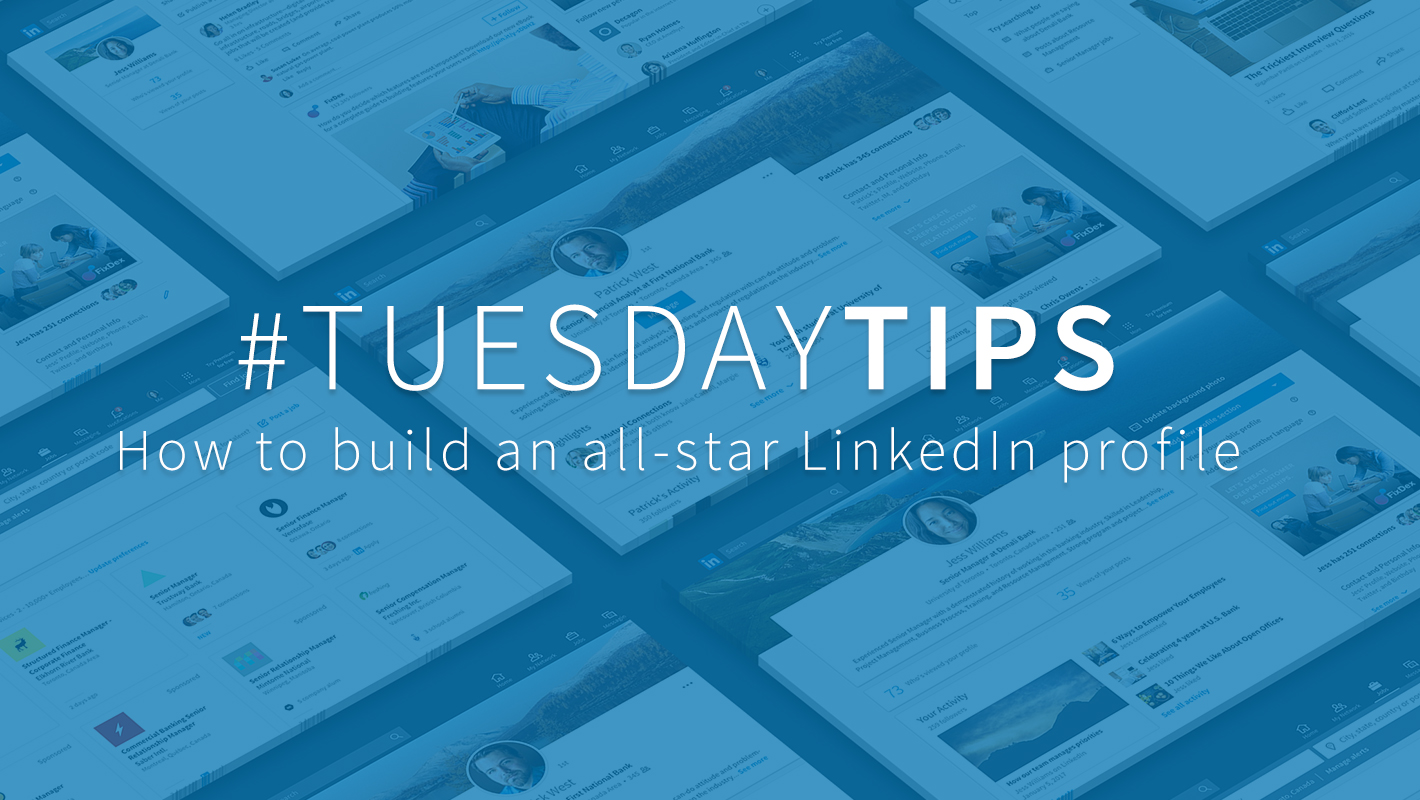 Tuesday Tips How To Be An All Star With Your Linkedin Profile