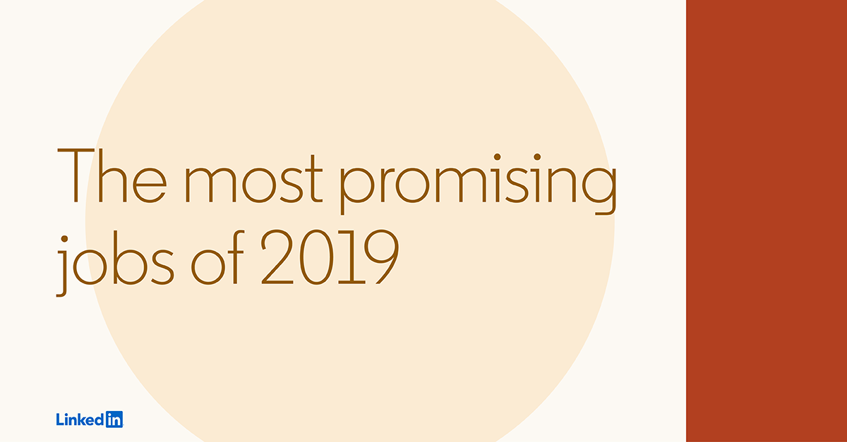 Linkedin S Most Promising Jobs Of 2019 Official Linkedin Blog