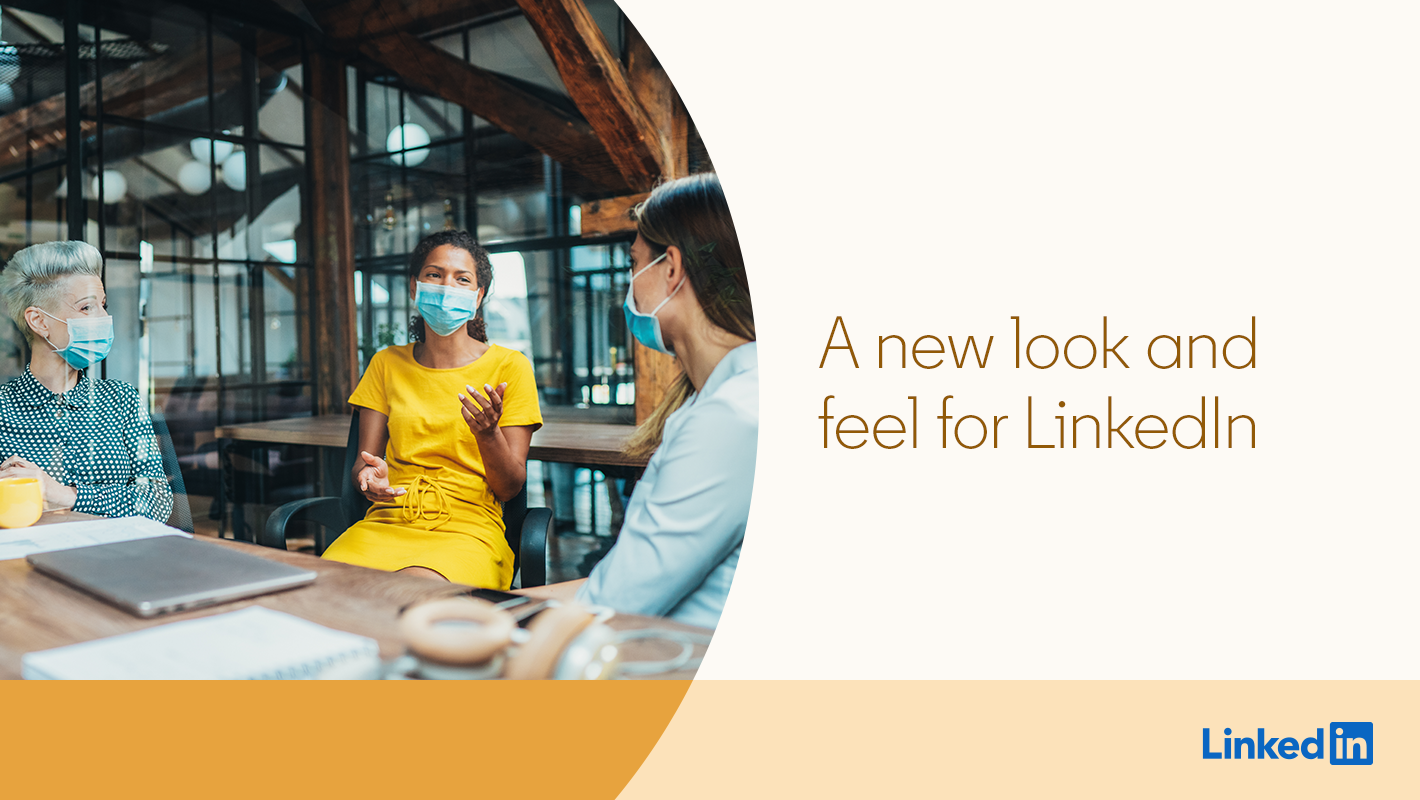A New Look and Feel for LinkedIn